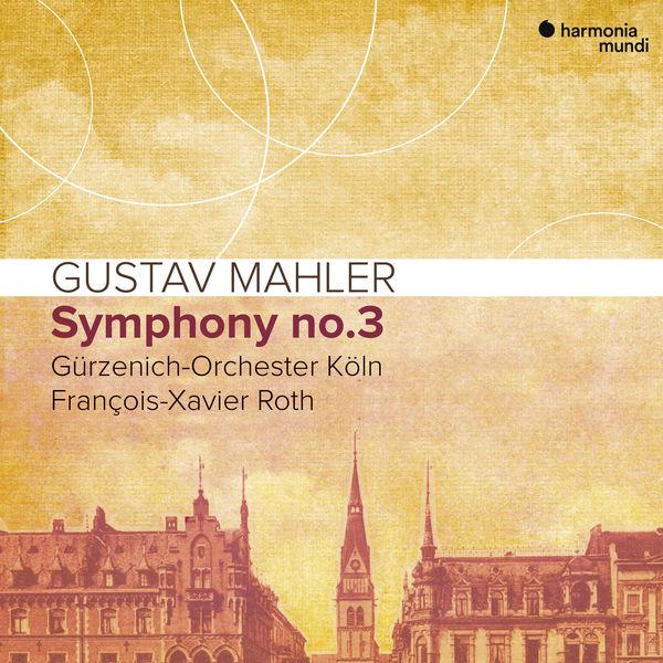 François-Xavier Roth - Mahler : Symphony No. 3