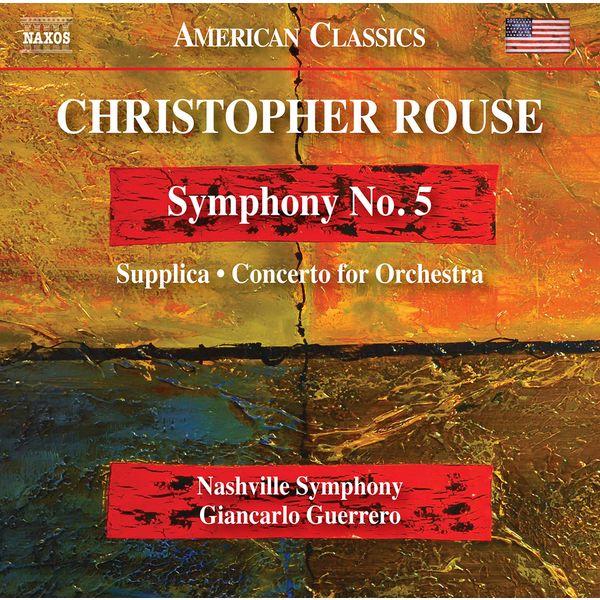 Nashville Symphony - Rouse: Symphony No. 5, Supplica & Concerto for Orchestra