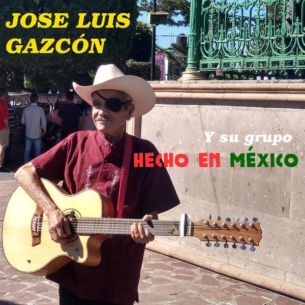 Jose Luis Gazcon - Hecho en México
