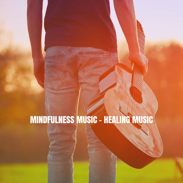Relaxation and Meditation - Mindfulness Music & Healing Music