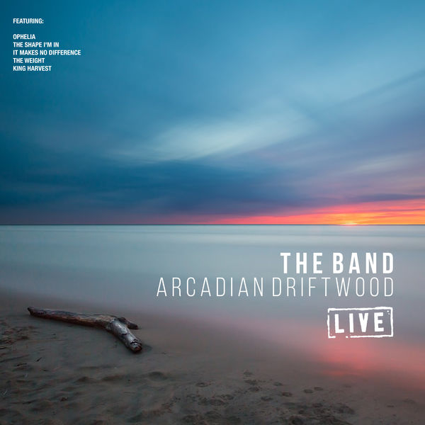 The Band - Arcadian Driftwood
