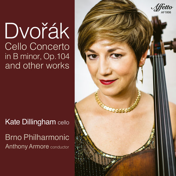 Kate Dillingham - Dvořák: Cello Concerto in B Minor, Op. 104, B. 191 & Other Works