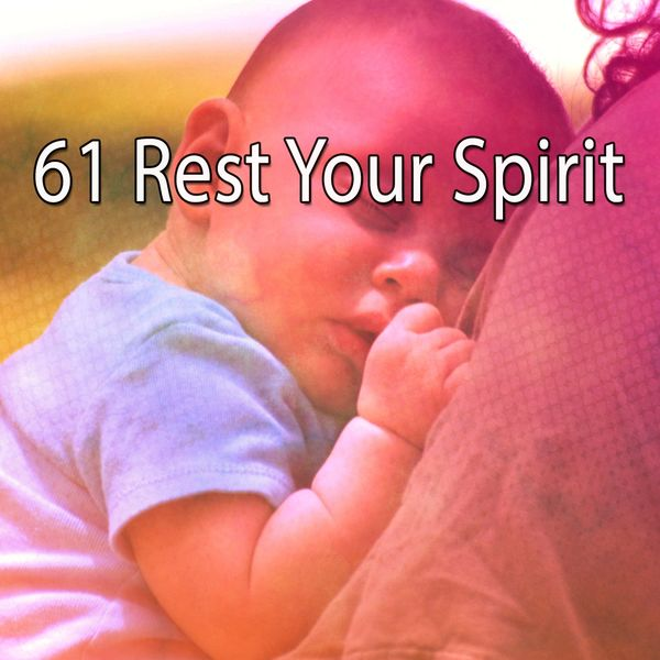 Relaxing With Sounds of Nature and Spa Music Natural White Noise Sound Therapy - 61 Rest Your Spirit