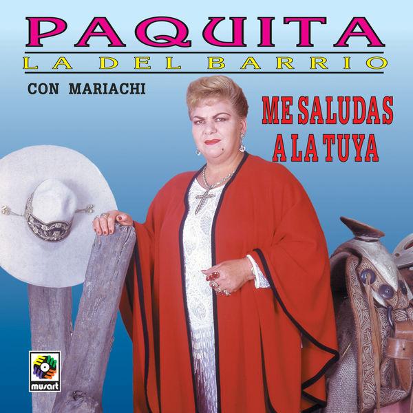 Paquita La Del Barrio - Me Saludas A La Tuya