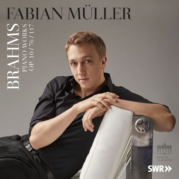 Fabian Muller - Brahms: Piano Works (Op. 10, 76 & 117)