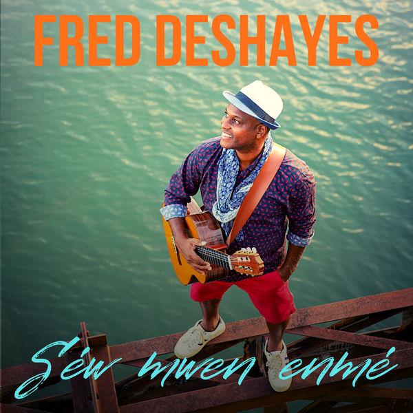 Fred Deshayes - Séw mwen enmé