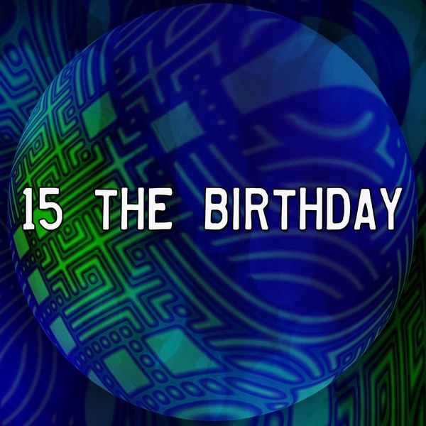 Happy Birthday - 15 The Birthday