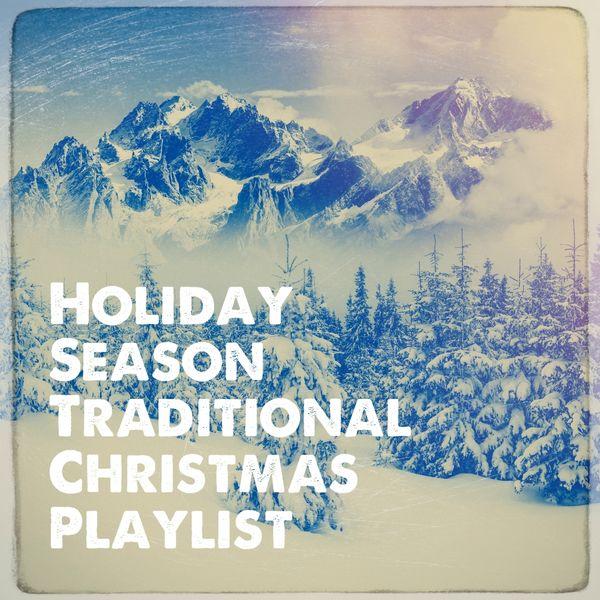 Traditional Christmas Music.Holiday Season Traditional Christmas Playlist Christmas