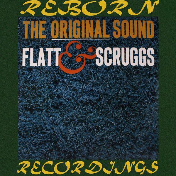 Flatt and Scruggs - The Original Sound of Flatt and Scruggs (HD Remastered)