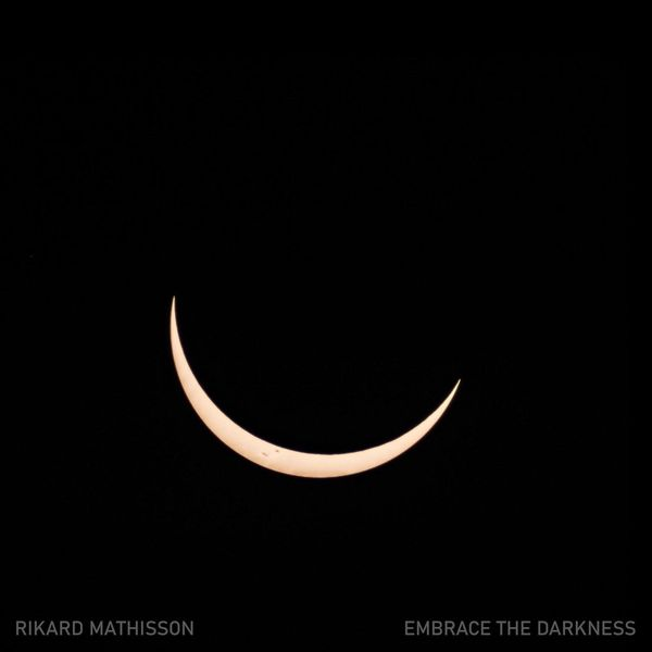 Rikard Mathisson - Embrace the Darkness