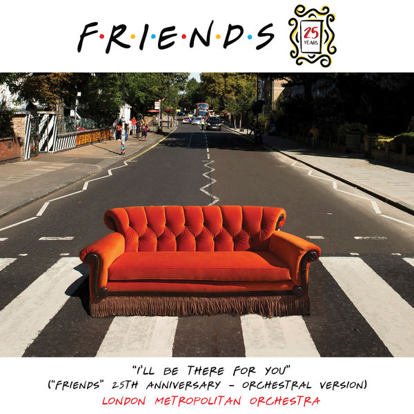 """London Metropolitan Orchestra - I'll Be There for You (""""Friends"""" 25th Anniversary) [Orchestral Version]"""