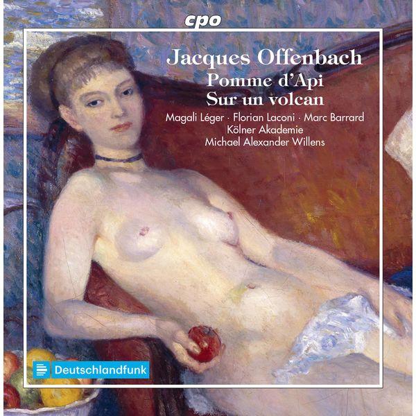 Die Kölner Akademie - Offenbach: Pomme d'api & Trafalgar (Sur un volcan)