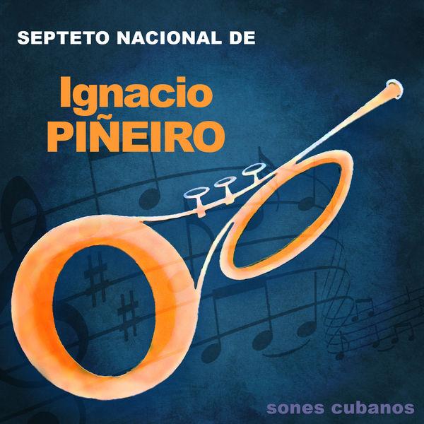 Septeto Nacional De Ignacio Pineiro - Sones Cubanos (Remasterizado)