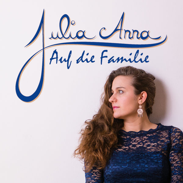 Julia Anna - Auf die Familie