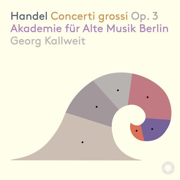 Akademie für Alte Musik Berlin - Handel: Concerti grossi, Op. 3