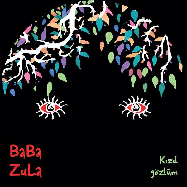 Baba Zula - Kızıl gözlüm