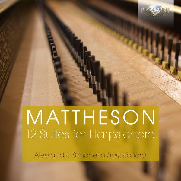 Alessandro Simonetto (Pianist, Harpsichordist) - Mattheson:12 Suites for Harpsichord