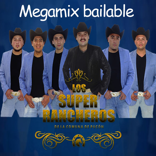 LOS SUPER RANCHEROS - Megamix Bailable