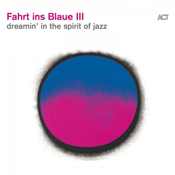 Various Artists - Fahrt Ins Blaue III (Dreamin' in the Spirit of Jazz)
