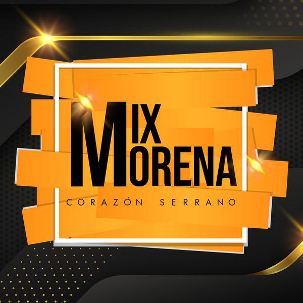 Corazon Serrano - Mix Morena