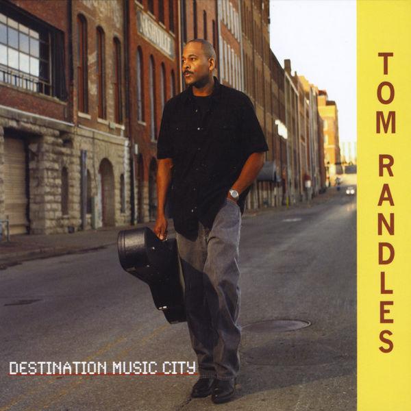 Tom Randles - Destination Music City