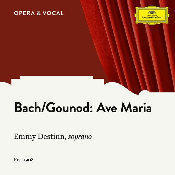 Emmy Destinn - J.S. Bach, Gounod: Ave Maria