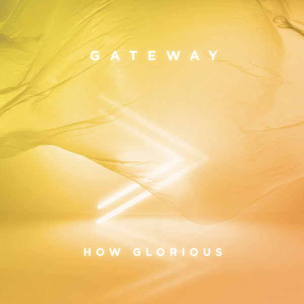 Gateway - How Glorious [Live]