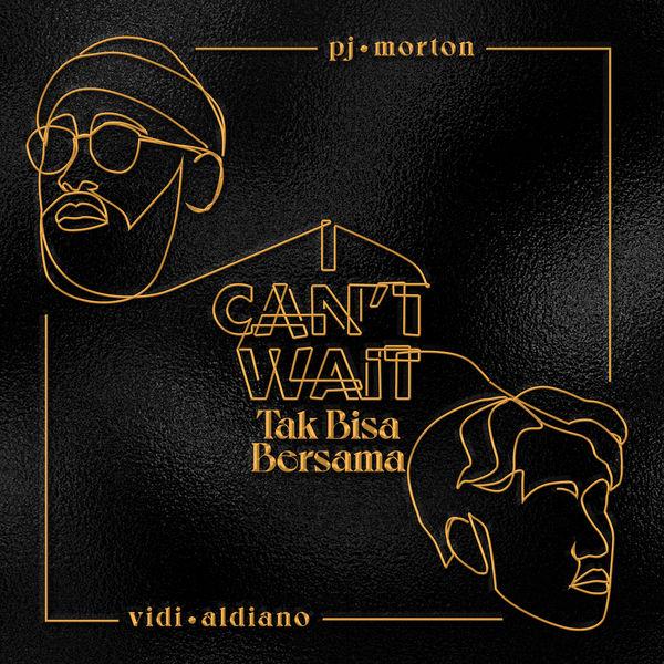 PJ Morton|I Can't Wait x Tak Bisa Bersama