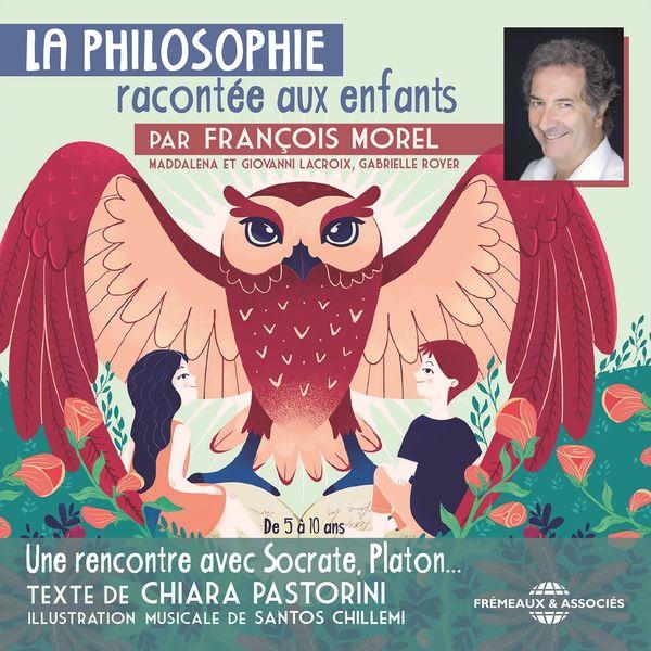 François Morel - La philosophie racontée aux enfants par François Morel