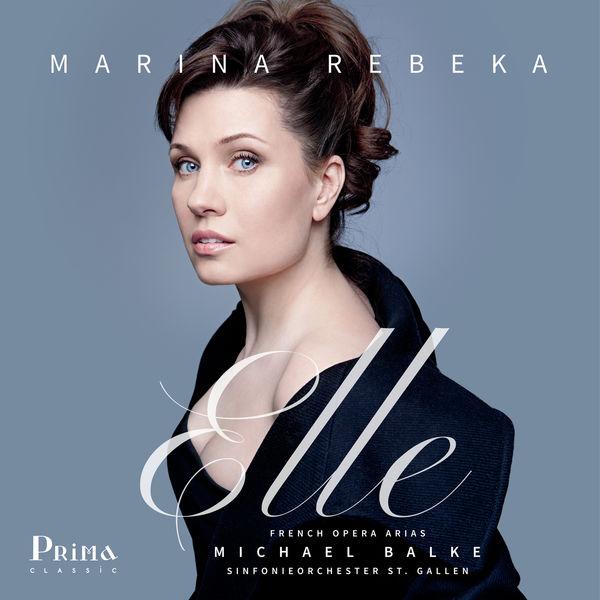 Marina Rebeka - Elle: French Opera Arias
