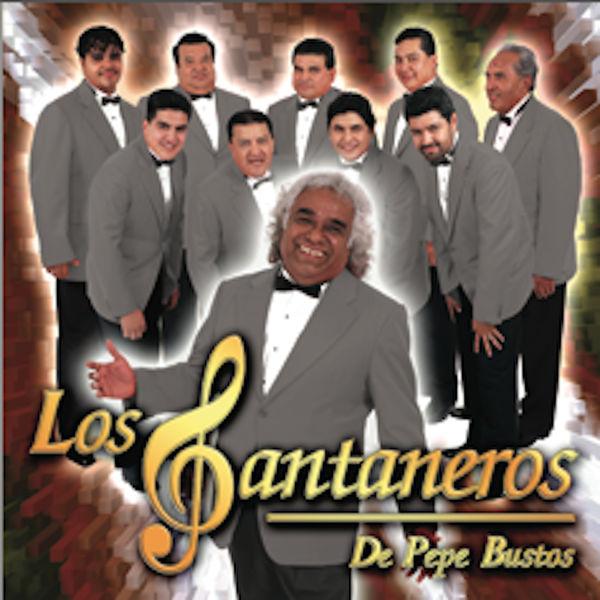 Los Santaneros De Pepe Bustos - Los Santaneros de Pepe Bustos