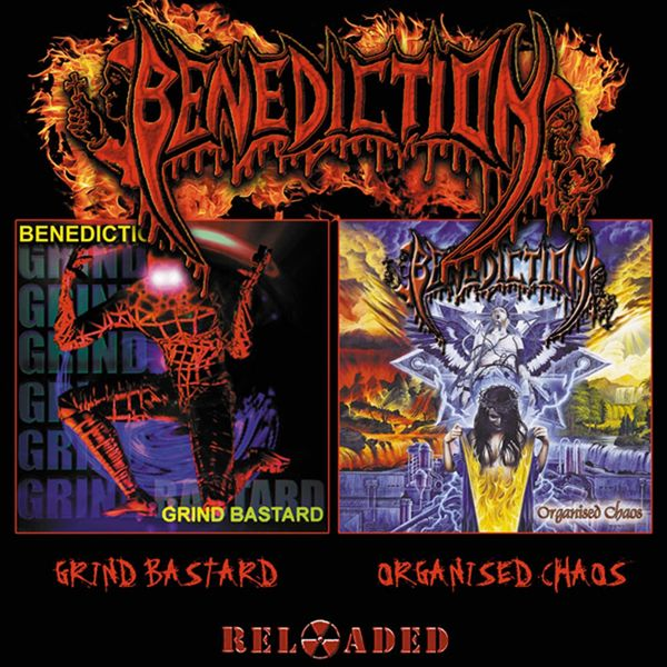 Benediction - Grind Bastard / Organised Chaos - Reloaded