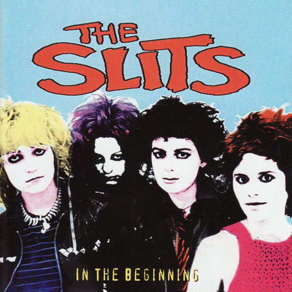 The Slits In The Beginning