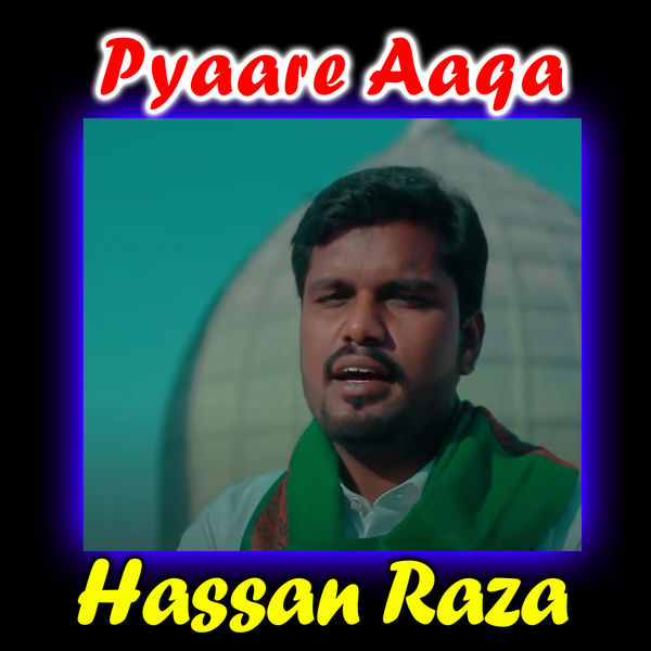 Hassan Raza - Pyaare Aaqa - Single