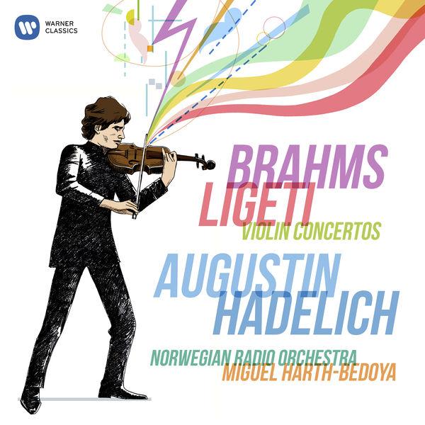 Augustin Hadelich - Brahms & Ligeti: Violin Concertos