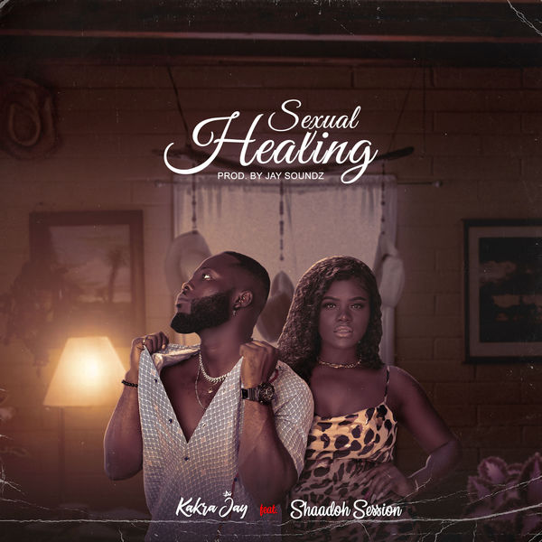 Kakra Jay|Sexual Healing (feat. Shaadoh Session)