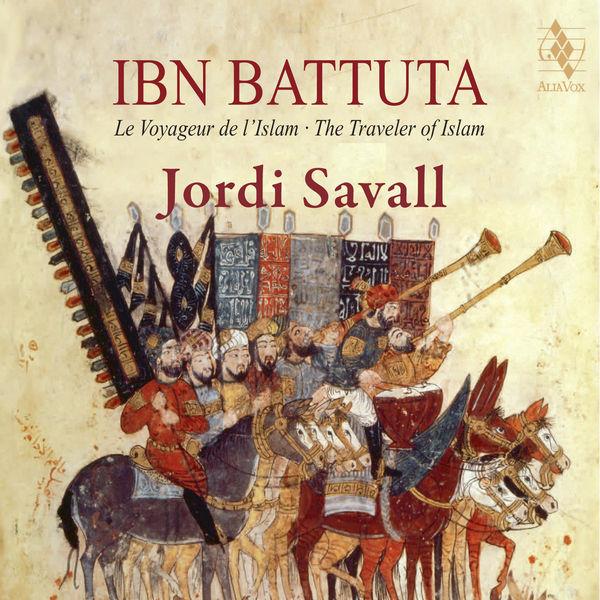 Jordi Savall - Ibn Battuta, The Traveller of Islam