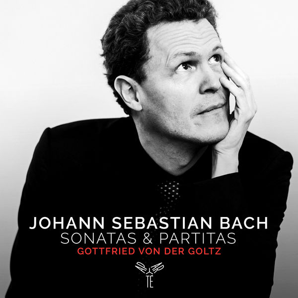 Gottfried von der Goltz - J.S. Bach : Sonatas & Partitas for solo violin