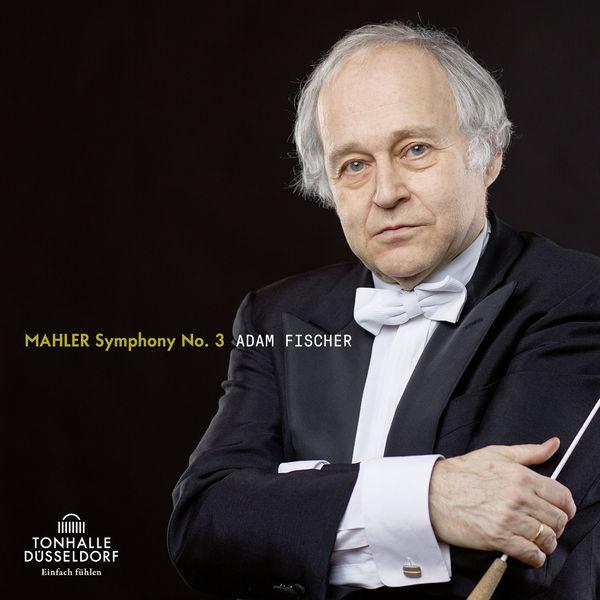 Ádám Fischer - Mahler: Symphonie No. 3