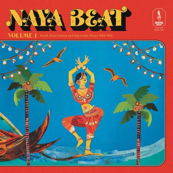 Naya Beat Records - Naya Beat Volume 1: South Asian Dance and Electronic Music 1983-1992