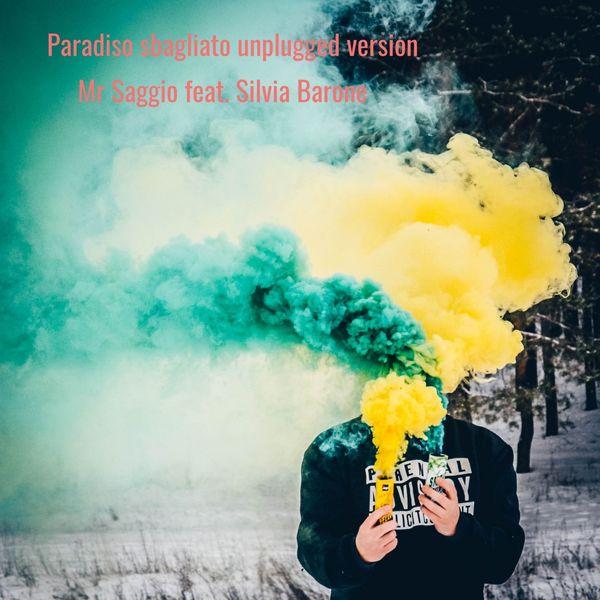 Mr Saggio - Paradiso sbagliato (Unplugged Version)