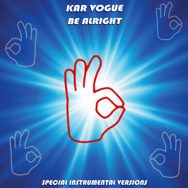 Kar Vogue - Be Alright (Special Instrumental Versions)