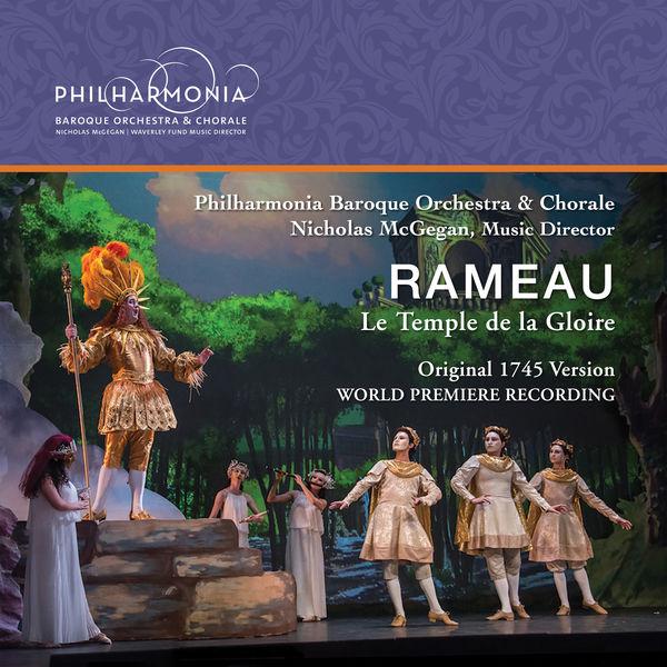 Philharmonia Baroque Orchestra - Rameau: Le temple de la gloire, RCT 59 (Live)