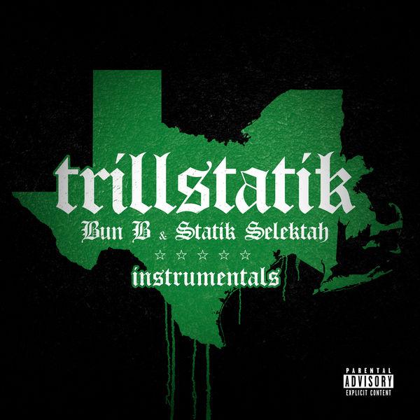 Bun B - TrillStatik (Deluxe Instrumental Version)