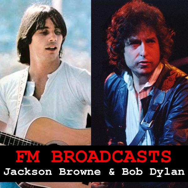 Jackson Browne - FM Broadcasts Jackson Browne & Bob Dylan