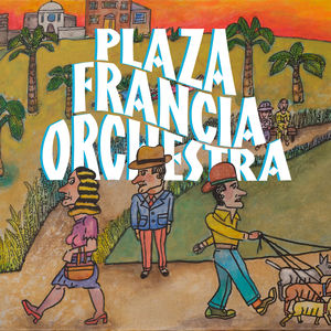 "Afficher ""Plaza Francia Orchestra"""