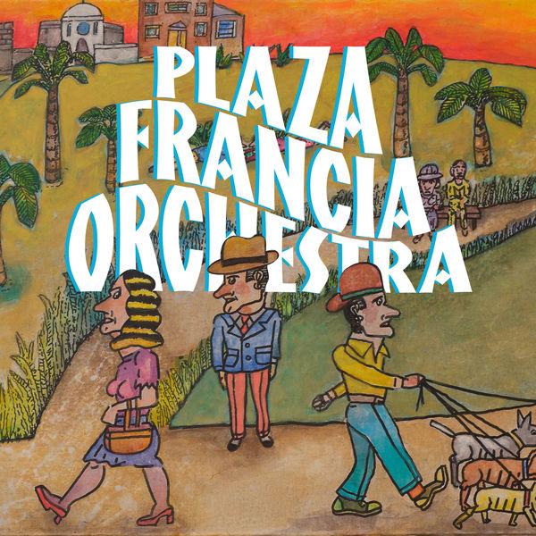 Plaza Francia Orchestra - Plaza Francia Orchestra