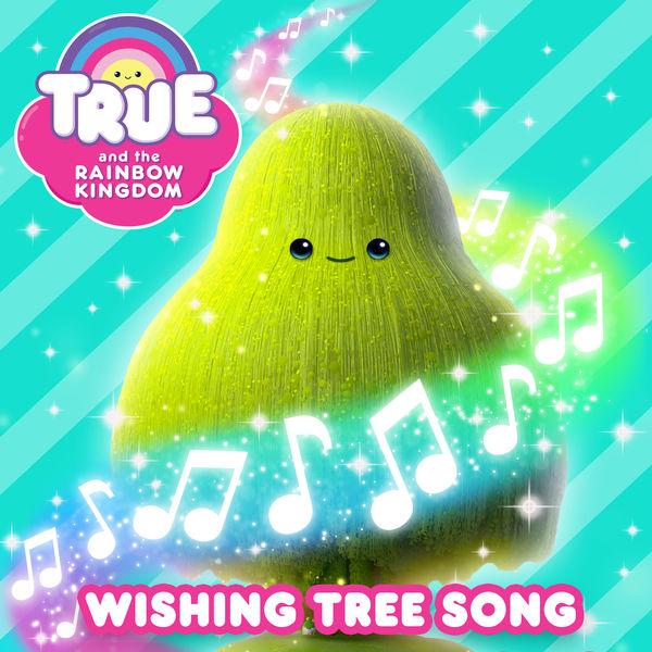True and the Rainbow Kingdom - Wishing Tree Song