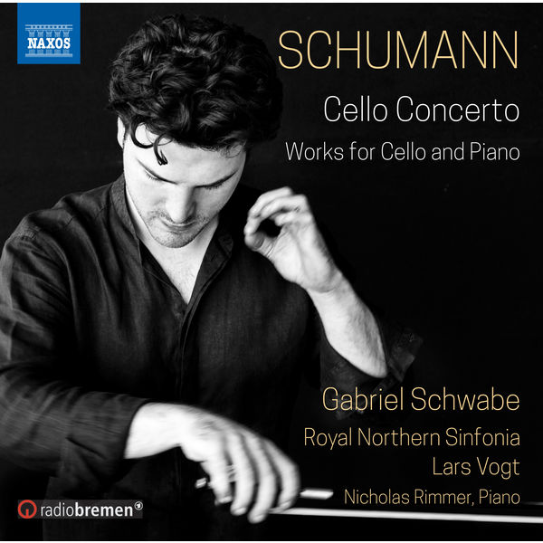 Gabriel Schwabe - Schumann: Cello Concerto and Works for Cello & Piano