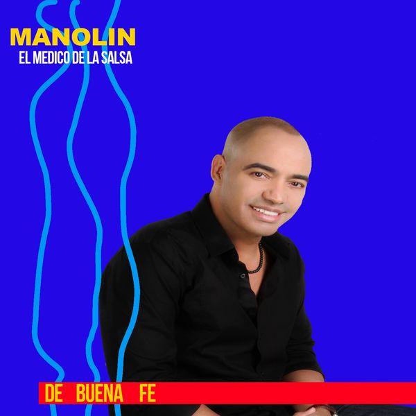 """Manolin """"El Medico De La Salsa"""" Manolín """"El Médico de la Salsa""""- De Buena Fe"""
